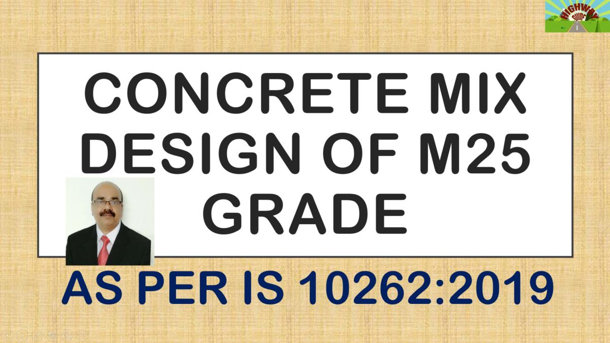CONCRETE MIX DESIGN OF M25 GRADE – AS PER IS 10262:2019